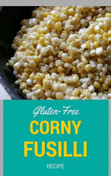 Rachael Ray: Gluten-Free Corny Fusilli Recipe