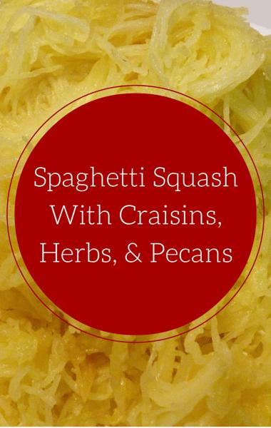 The Chew: Spaghetti Squash With Craisins, Herbs & Pecans