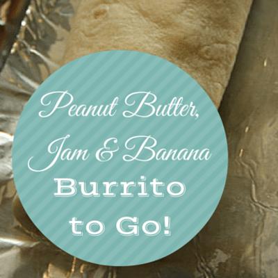 Rachael Ray: Peanut Butter, Jam & Banana Burrito To Go Recipe
