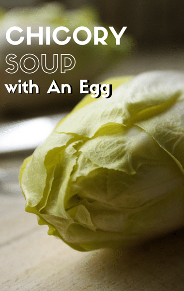 The Chew: Chicory Soup With An Egg Recipe