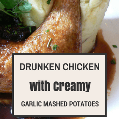 Rachael Ray: Drunken Chicken with Creamy Garlic Mashed Potatoes
